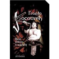 Franta Kocourek: Král železa a srandy - Kniha