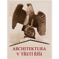 Architektura v třetí říši - Kniha
