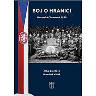 Boj o hranici: Moravská Chrastová 1938 - Kniha