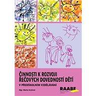 Činnosti k rozvoji řečových dovedností dětí: v předškolním vzdělávání