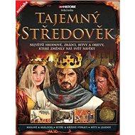 Tajemný středověk: Největší hrdinové, zrádci, bitvy a objevy, které změnily náš svět navěky - Kniha