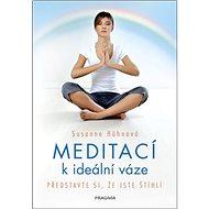 Meditací k ideální váze: Představte si, že jste štíhlí