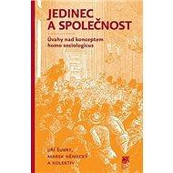 Jedinec a společnost: Úvahy nad konceptem homo sociologicus - Kniha