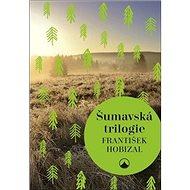 Šumavská trilogie - Kniha