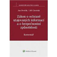 Zákon o ochraně utajovaných informací a o bezpečnostní způsobilosti: Komentář - Kniha