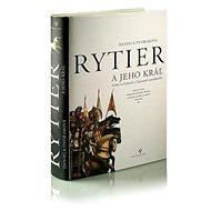 Rytier a jeho kráľ: Stibor zo Stiboríc a Žigmund Luxemburský - Kniha