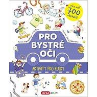 Pro bystré oči Aktivity pro kluky: více než 700 obrázků - Kniha