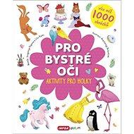 Pro bystré oči Aktivity pro holky: více než 1 000 obrázků - Kniha