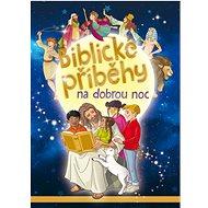 Biblické příběhy na dobrou noc - Kniha