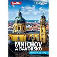 Mnichov a Bavorsko: inspirace na cesty - Kniha