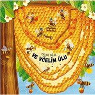 Co se děje ve včelím úlu - Kniha