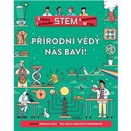 Přírodní vědy nás baví!: Úžasná vědecká fakta a více než 30 zábavných experimentů - Kniha