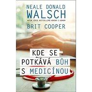 Kde se potkává Bůh s medicínou - Kniha
