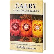 Čakry Vykládací karty: Pradávná moudrost k nastolení rovnováhy a zdraví - Kniha