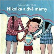 Nikolka a dvě mámy - Kniha