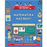 Matematika nás baví!: Úžasná matematická fakta a více než 30 zábavných úkolů - Kniha