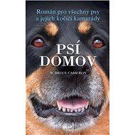 Psí domov: Román pro všechny psy a jejich kočičí kamarády
