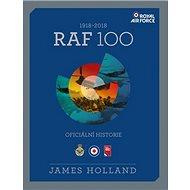 RAF 100: Oficiální historie 1918-2018 - Kniha
