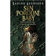 Sen porodní báby: Závěrečný díl ságy z raného středověku - Kniha