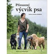 Přirozený výcvik psa: Výchova metodou Dogwalk - Kniha