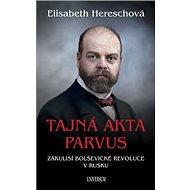 Tajná akta Parvus: Zákulisí bolševické revoluce v Rusku - Kniha