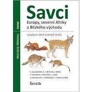 Savci Evropy, severní Afriky a Blízkého východu: s popisem všech známých druhů - Kniha