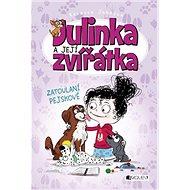 Julinka a její zvířátka Zatoulaní pejsci - Kniha