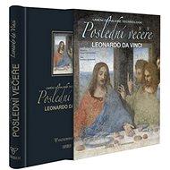 Poslední večeře Leonardo Da Vinci: Umění odhalené technologií - Kniha