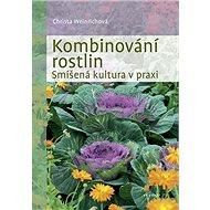 Kombinování rostlin: Smíšená kultura v praxi - Kniha