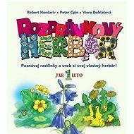 Rozprávkový herbár I.: Poznávaj rastlinky a urob si svoj vlastný herbár! - Kniha