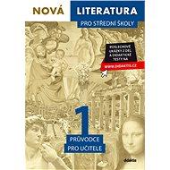 Nová literatura 1 pro střední školy Průvodce pro učitele