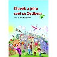 Člověk a jeho svět se Zetíkem: pro 1 ročník základní školy - Kniha