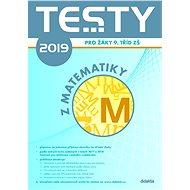 Testy 2019 z matematiky pro žáky 9. tříd ZŠ - Kniha