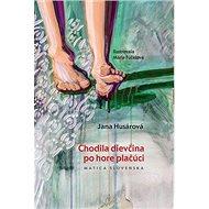 Chodila dievčina po hore plačúci - Kniha