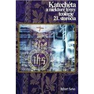 Katechéta a niektoré témy teológie 21. storočia - Kniha