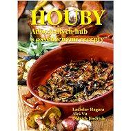 Houby Atlas jedlých hub s osvědčenými recepty - Kniha