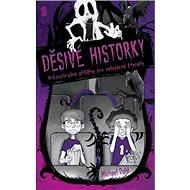 Děsivé historky: Hrůzostrašné příběhy pro nebojácné čtenáře - Kniha
