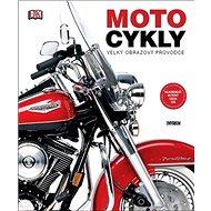 Motocykly Velký obrazový průvodce - Kniha