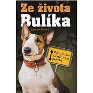 Ze života Bulíka: Pokračování Dexterových příběhů - Kniha