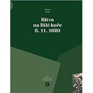Bitva na Bílé hoře 8. 11. 1620: Útrapy a hrůzy třicetileté války - Kniha