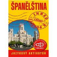 Španělština ihned k použití: jazykový aktivátor - Kniha