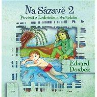 Na Sázavě 2: Pověsti z Ledečska a Světelska - Kniha