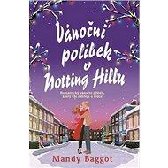 Vánoční polibek v Notting Hillu: Romantický vánoční příběh, který vás zahřeje u srdce