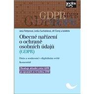 Obecné nařízení o ochraně osobních údajů (GDPR): Data a soukromí v digitálním světě. Komentář - Kniha