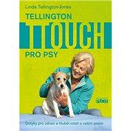 Tellington TTouch pro psy - Kniha