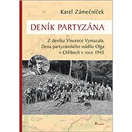 Deník partyzána: Z deníku Vincence Vymazala, člena partyzánského oddílu Olga v Chřibech