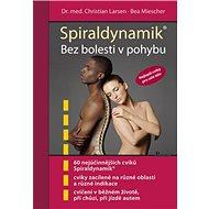 Spiraldynamik: Bez bolesti v pohybu - Kniha