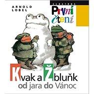 Kvak a Žbluňk od jara do Vánoc - Kniha