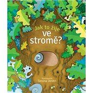 Jak to žije ve stromě? - Kniha