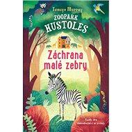 Zoopark Hustoles Záchrana malé zebry - Kniha